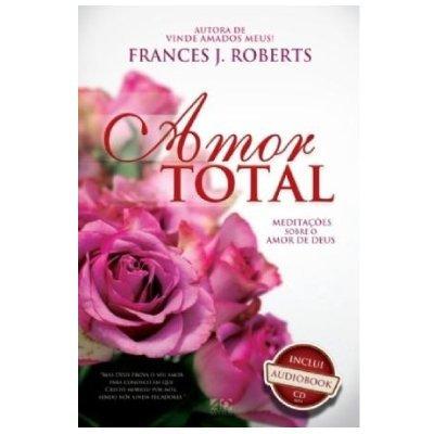 Amor Total Feminino - Frances J. Roberts