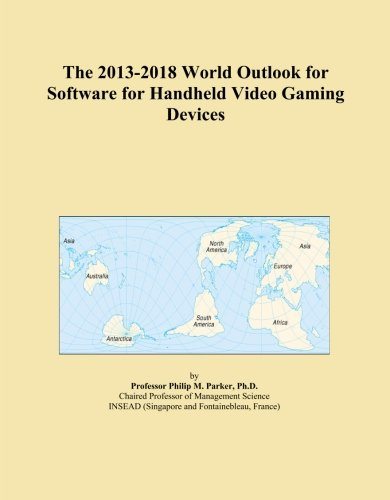 The 2013-2018 World Outlook for Software for Handheld Video Gaming Devices