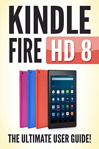 Download KINDLE FIRE HD 8: The Ultimate User Guide pdf epub