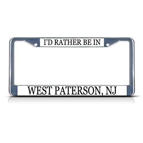 Metal License Plate Frame Solid Insert I'd Rather Be in West Paterson, Nj Car Auto Tag Holder - Chrome 2 Holes, Set of 2]()