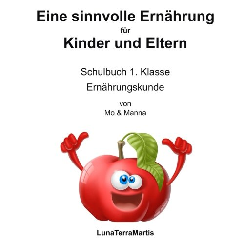 Eine sinnvolle Ernährung für Kinder und Eltern: Schulbuch 1. Klasse - Ernährungskunde