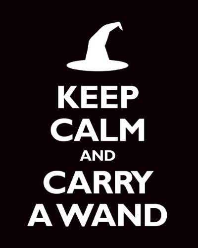 Keep Calm and Carry A Wand, archival print black