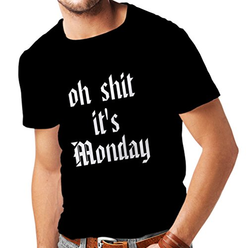 T shirts for men Oh Shit it's Monday I hate Mondays (XX-Large Black White)