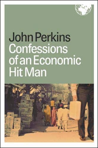 (Confessions of an Economic Hit Man  )