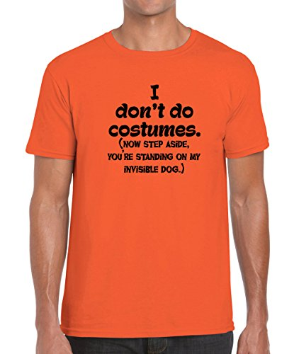 Crazy Bros Tee's I Don't Do Costumes (Now Step Aside, You're Standing On My Invisible Dog)- Funny Halloween Premium Men's T-Shirt (Small, Orange) -