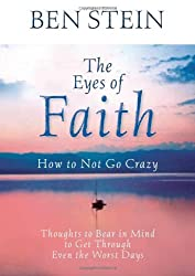The Eyes of Faith: How to Not Go Crazy: Thoughts to Bear in Mind to Get Through Even the Worst Days