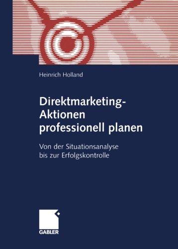 Direktmarketing-Aktionen professionell planen. Von der Situationsanalyse bis zur Erfolgskontrolle