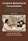 img - for Conjoint Behavioral Consultation: Promoting Family-School Connections and Interventions book / textbook / text book