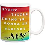 Every Little Thing is Gonna Be Alright 11 oz Coffee Mug Inspirational Quotes