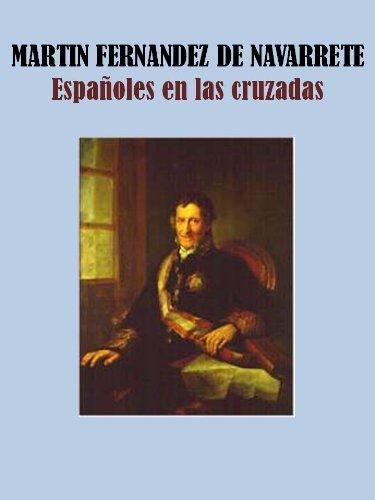 ESPAÑOLES EN LAS CRUZADAS por FERNANDEZ DE NAVARRETE, MARTIN