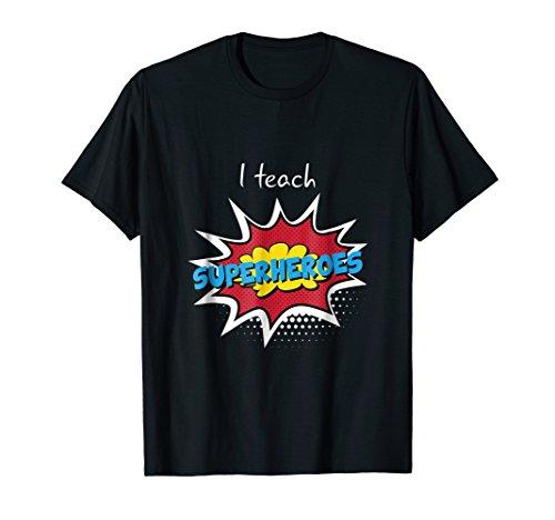 I Teach Superheroes Teacher Gift