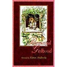 Karen Andreola: Beautiful Girlhood (Paperback); 1999 Edition