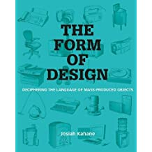 The Form of Design: Deciphering the Language of Mass Produced Objects