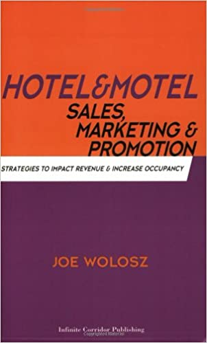Hotel and Motel Sales, Marketing and Promotion: Strategies To ...