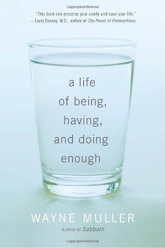 A Life of Being, Having, and Doing Enough