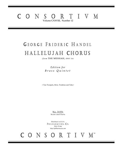 HALLELUJAH CHORUS (fr The Messiah), edition for Brass Quintet (Tpts(2)/hn/tbn/tba). (Score and parts, Consortium 31551)