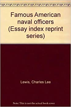 famous american naval officers essay index reprint series famous american naval officers essay index reprint series