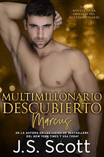 Multimillonario Descubierto ~ Marcus: La Obsesión del Multimillonario (Spanish Edition)
