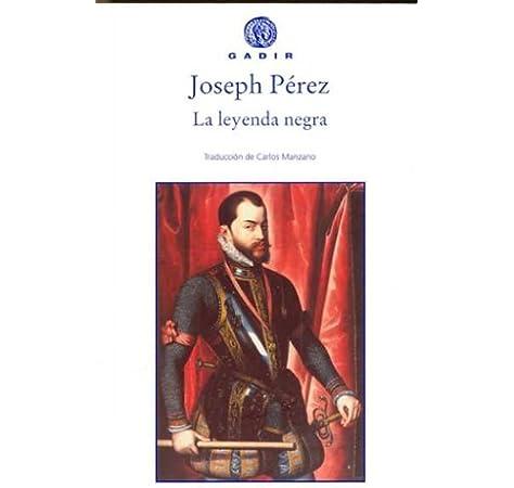 La leyenda negra (Gadir Ensayo y Biografía): Amazon.es: Pérez ...