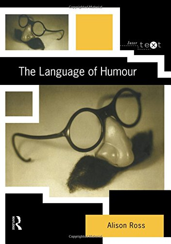 The Language of Humour (Intertext) by Routledge
