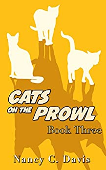 Cats on the Prowl 3 (A Cat Detective Cozy Mystery Series) by [Davis, Nancy C.]