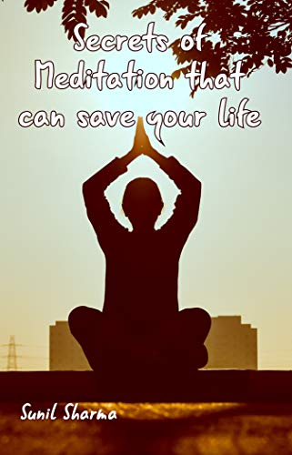 The Secret of Meditation that can save your life: How to ...