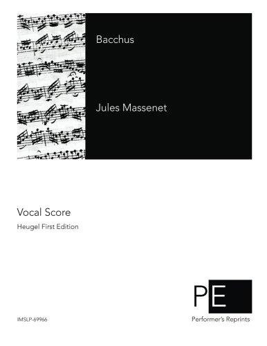 Bacchus  [Massenet, Jules - Mendès, Catulle] (Tapa Blanda)