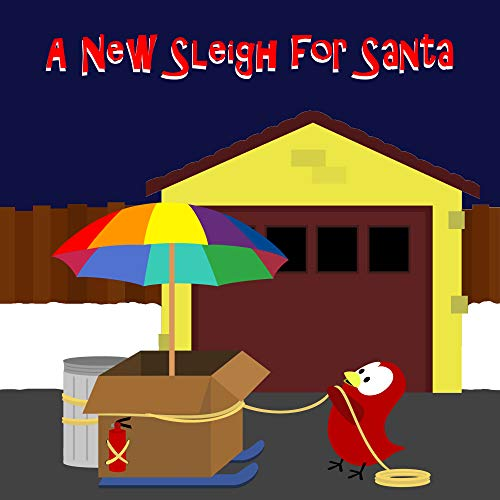 A New Sleigh for Santa (Sammy the Bird Book)
