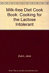 Milk-free Diet Cook Book: Cooking for the Lactose Intolerant
