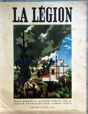 LEGION (LA) [No 13] du 01/06/1942 - ARTICLES DE VALENTIN - HYB - LE COMMANDANT VULLIEZ - LE CAPITAINE BONNET - VERAN - COURTAL - JORE - VAN ALTENA - RISPAUD - BERAUD - VINCENT D'INDY PAR VALLAS