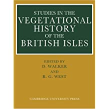 Studies in the Vegetational History of the British Isles: Essays in Honour of Harry Godwin by D. Walker (Editor), R. G. West (Editor) (11-Jun-2009) Paperback