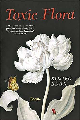 Toxic Flora: Poems (9780393341140): Kimiko Hahn     - Amazon com