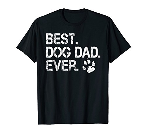 Men's Mens Quote Best Dog Dad Ever - Perfect Gift (Best Dog Dad Ever)