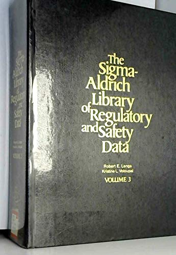 Sigma-Aldrich Library of Regulatory and Safety Data (3 Volume Set) Robert E. Lenga
