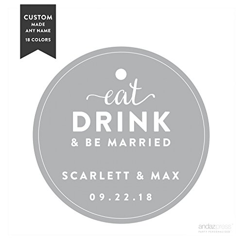 Any Drink - Andaz Press Personalized Circle Gift Tags, Wedding, Eat Drink and Be Married, 24-Pack - Custom Made Any Name