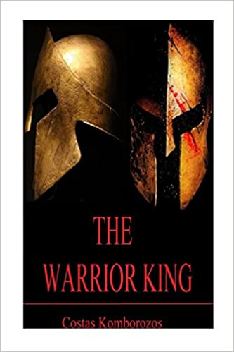 Amazon Fr The Warrior King Costas Komborozos Livres