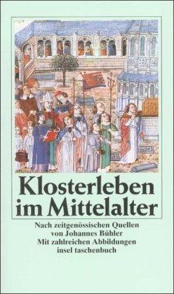 Klosterleben im Mittelalter. Nach zeitgenössischen Quellen