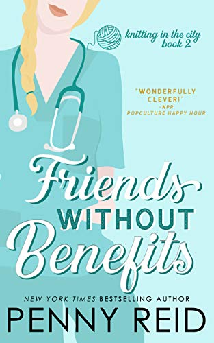Friends Without Benefits: An Unrequited Romance (Knitting in the City Book -