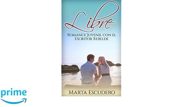 Libre: Romance Juvenil con el escritor rebelde (Novela ...