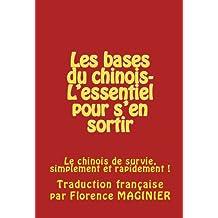 Les bases du chinois - L'essentiel pour s'en sortir (French Edition)