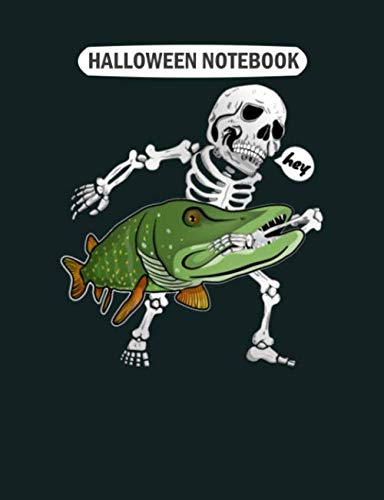 Halloween Fun Pages (Halloween Notebook: musky bites skeleton halloween fishing fun gift  College Ruled - 50 sheets, 100 pages - 7.44 x 9.69)