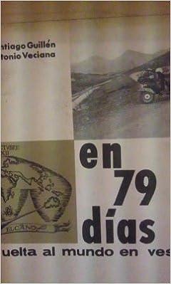 24af4e7a263 EN 79 DÍAS, VUELTA AL MUNDO EN VESPA (Madrid, 1965): Amazon.es: Santiago  Guillén/ Antonio Veciana: Libros