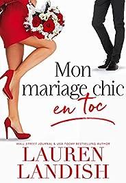 Mon mariage chic en toc (Série Chic et Toc t. 1) (French Edition)