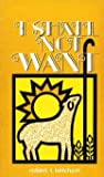 I Shall Not Want, Ketcham, Robert T., 0802401309
