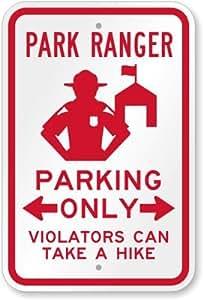 """Park Ranger aparcamiento Sólo, Violadores puede tomar una caminata Sign, 18""""x 12"""""""