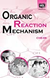 CHE6 Organic Reaction Mechanism(IGNOU Help book for CHE-6 in English Medium)