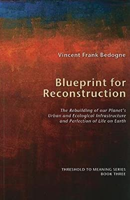 Amazon blueprint for reconstruction the rebuilding of our blueprint for reconstruction the rebuilding of our planets urban and ecological infrastructure and perfection of life on earth threshold to meaning malvernweather Images