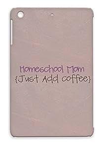 Homeschool Mom Just Add Coffee Gray For Ipad Mini Moms Parents Baby Family Homeschool Family Home School Case