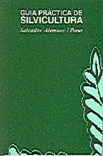 Descargar Libro Guia Pràctica De Silvicultura Salvador Alemany I Parer