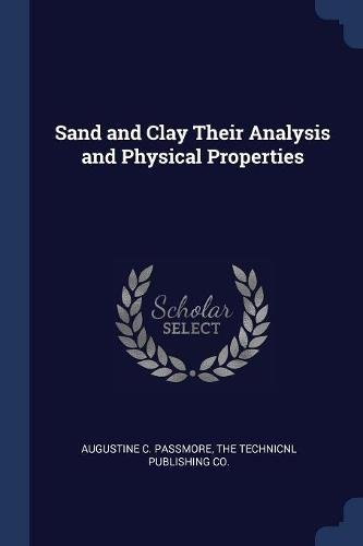 Read Online Sand and Clay Their Analysis and Physical Properties ebook
